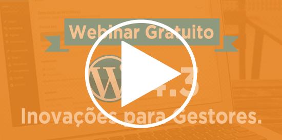 """Assista ao Webinar gratuito """"WordPress 4.3. Inovações para gestores"""""""