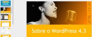 Webinar gratuito de WordPress: WordPress 4.3. Inovações para Gestores