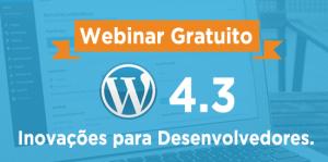 webinar-gratuito-wordpress-4-3-inovações-para-desenvolvedores